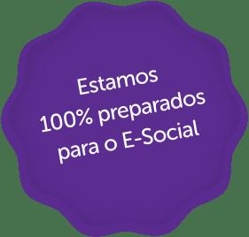 Estamos 100% preparados para o E-social